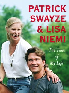 The cover of Patrick Swayze &amp; Lisa Niemi&#8217;s book, &#8216;The Time Of My Life,&#8217; due out Sept. 29, 2009 on Simon &amp; Schuster