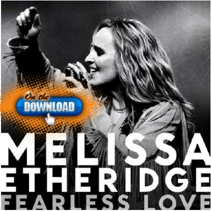 On The Download: Melissa Etheridge, &#8216;Fearless Love&#8217;