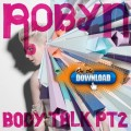 On The Download: Robyn's 'Body Talk, Part 2'