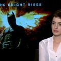 Anne Hathaway Talks Playing Catwoman In The Dark Knight Rises